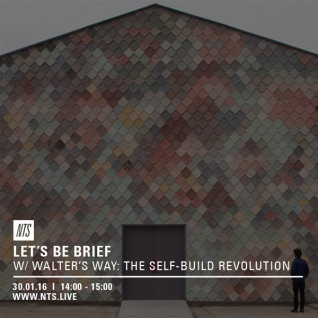 LBB on NTS :: Walter's Way: The Self-Build Revolution