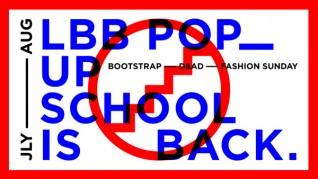 LBB Pop-Up School :: July–Aug