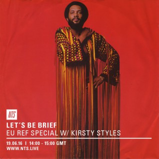 LBB on NTS :: EU Ref Spesh w/ Kirsty Styles
