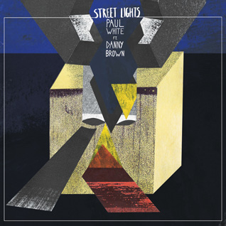 Paul White feat. Danny Brown :: Street Lights