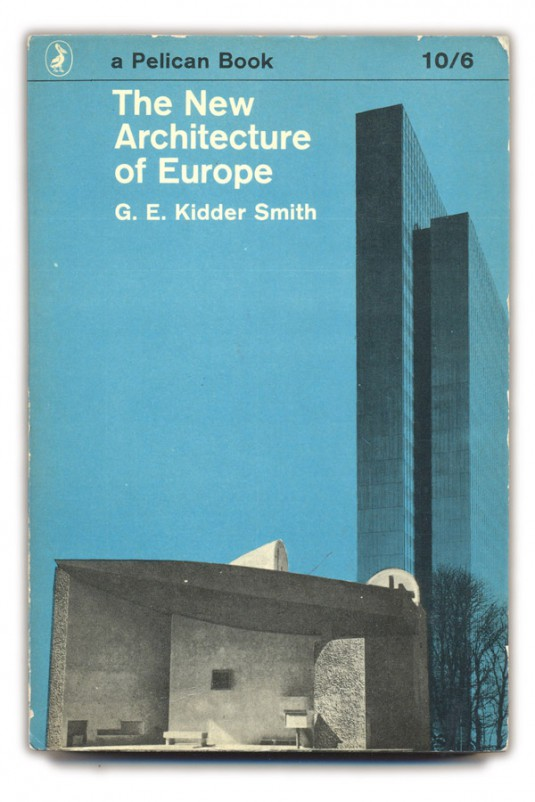 1962 The New Architecture of Europe - G.E.Kidder Smith