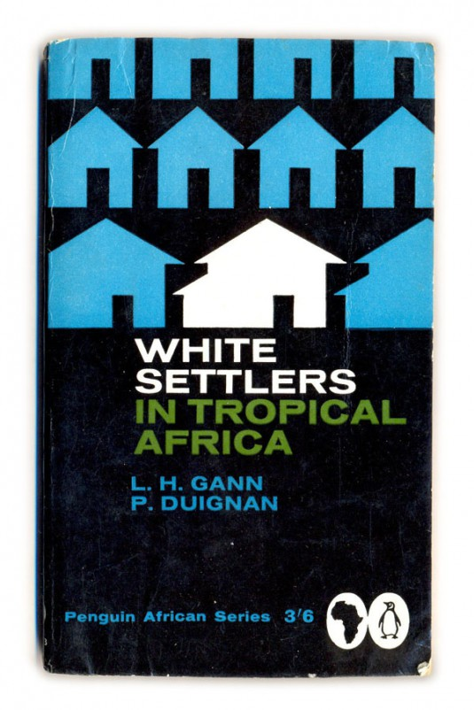 1962 White Settlers in Tropical Africa - L.H.Gann and P.Duignan