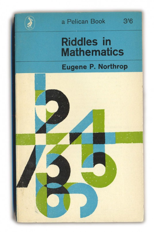 1963 Riddles in Mathematics - Eugene P.Northrop