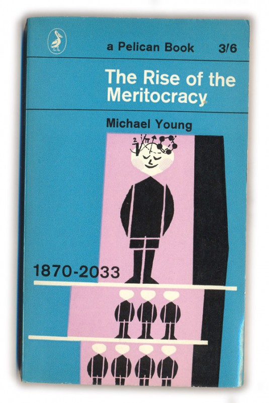 1965 The Rise of the Meritocracy - Michael Young